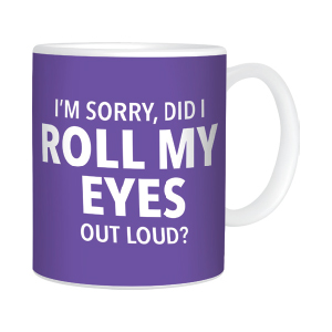 MUG ROLL MY EYES
