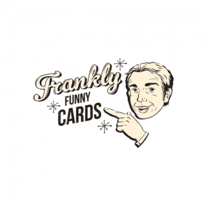 Frankly Funny Cards